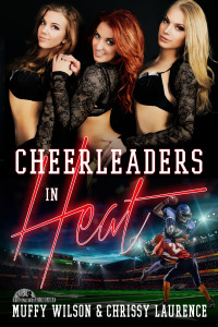 Cheerleaders in Heat by Muffy Wilson and Chrissy Laurence
