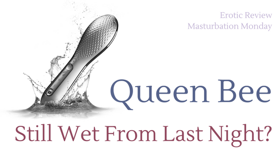 Queen Bee review on Masturbation Monday