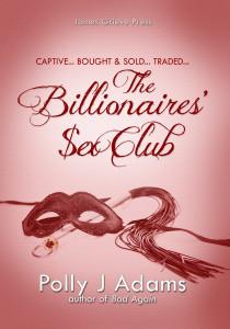The Billionaire's Sex Club by Polly J. Adams