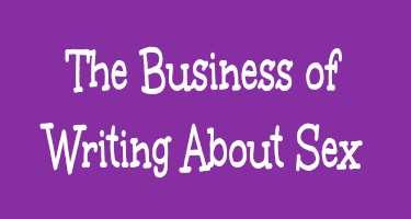 The Business of Writing About Sex