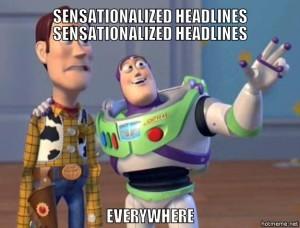 sensationalized headlines