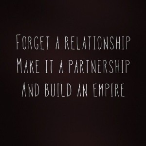forget a relationship make it a partnership