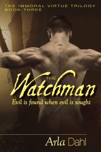 The Watchman by Arla Dahl