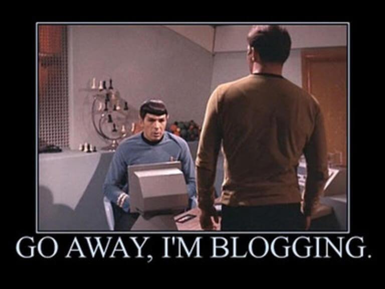 Spock telling Captain Kirk to go away I'm blogging