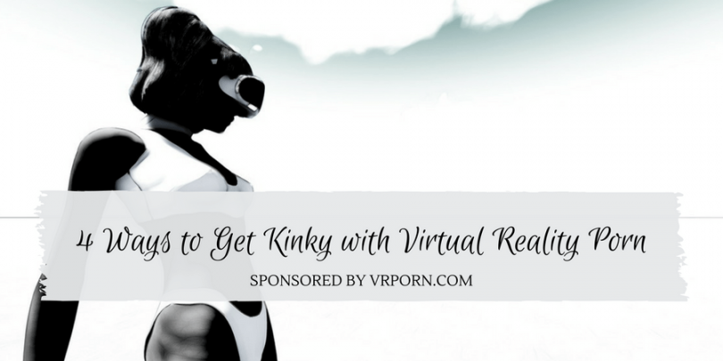 using virtual reality porn in kink