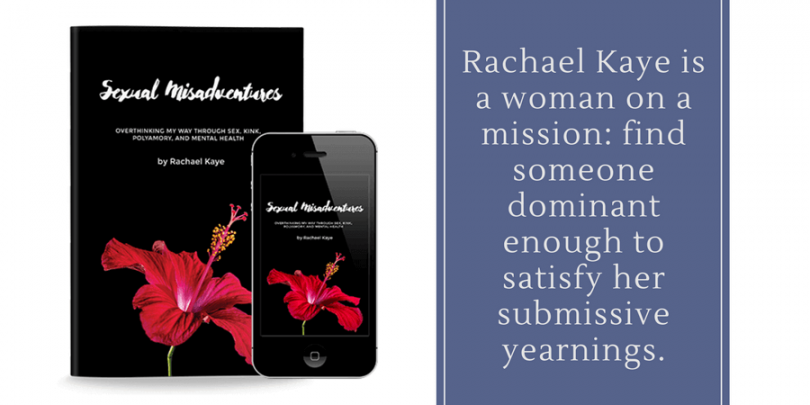 Sexual Misadventures by Rachael Kaye shameless promotion