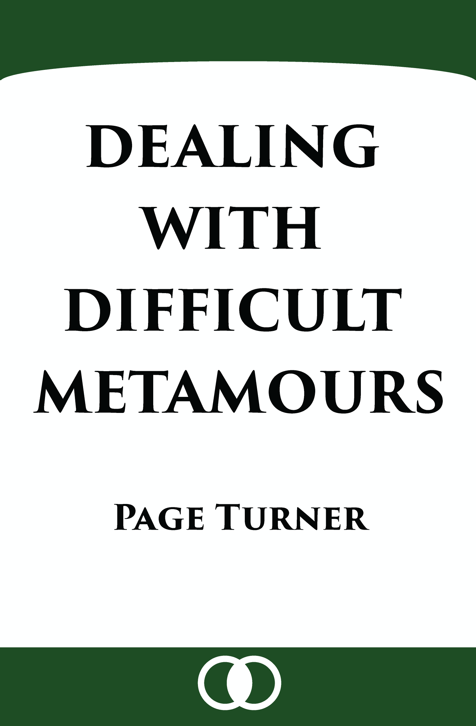 cover of Dealing with Difficult Metamours by Page Turner