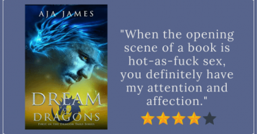 """blog banner with book cover for Dream of Dragons, four out of five stars, and quote from post that says, """"When the opening scene of a book is hot-as-fuck sex, you definitely have my attention and affection."""""""